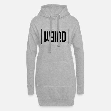 Weird Weird - Women's Hoodie Dress