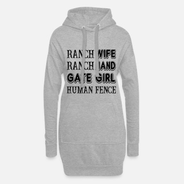 Ranch Ranch Wife Ranch Hand Gate Girl Human Fence Farm - Women's Hoodie Dress
