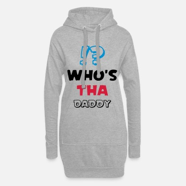 Daddy QUI EST THA DADDY - Robe sweat Femme