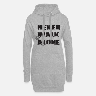 Never Walk Alone Never walk alone - Women's Hoodie Dress