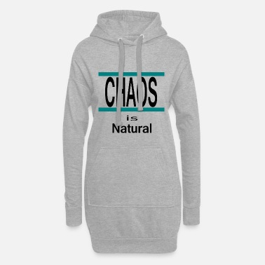 Chaos is natural - Women's Hoodie Dress