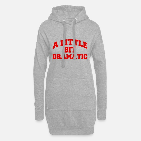Techie Hoodies & Sweatshirts - A Little Bit Dramatic - Women's Hoodie Dress heather grey