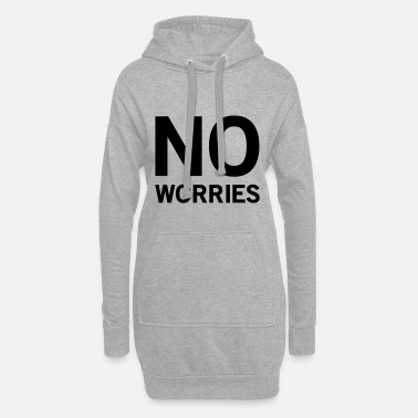 No Worries No worries - Women's Hoodie Dress