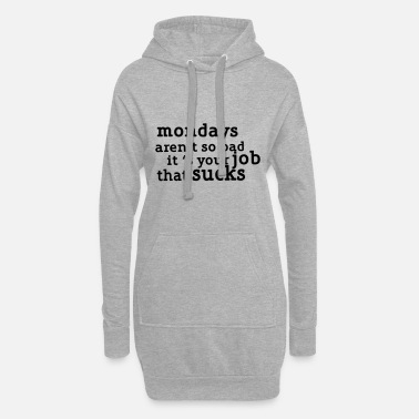 Offensive Mondays are not so bad ... - Women's Hoodie Dress