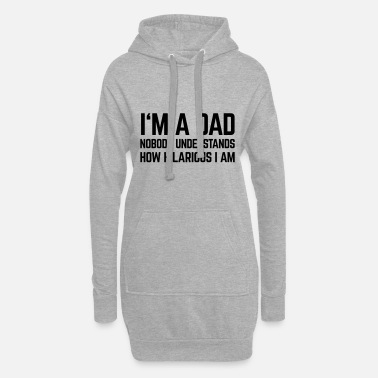 Hilarious Im a Dad Hilarious - Frauen Hoodiekleid