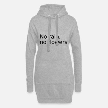 Rain no rain - Women's Hoodie Dress