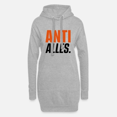 Anti ANTI ALLES - Frauen Hoodiekleid
