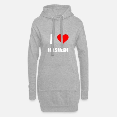 Hashish I love love Hashish hashish kiffer gifts - Women's Hoodie Dress