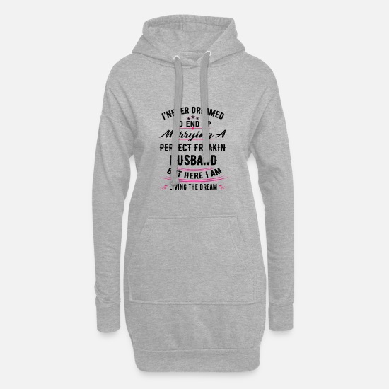 Never Hoodies & Sweatshirts - I Never Dreamed I'd End Up Marrying A Perfect Fre - Women's Hoodie Dress heather grey
