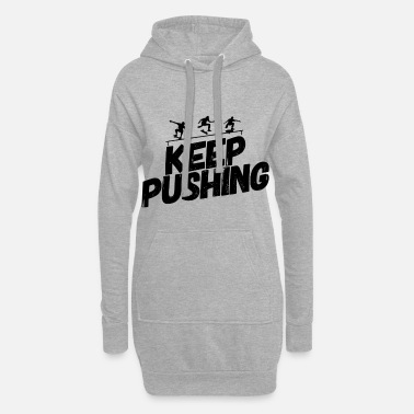 Boarder Skate Skater Skateboard Skaten Keep Pushing - Frauen Hoodiekleid