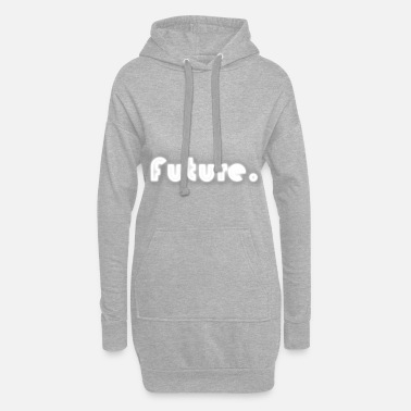 Future Future - Women's Hoodie Dress