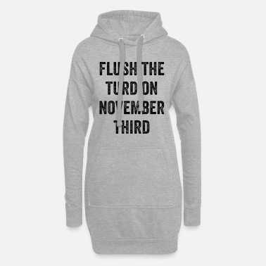 Birthday Party Flush The Turd On November Third - Women's Hoodie Dress