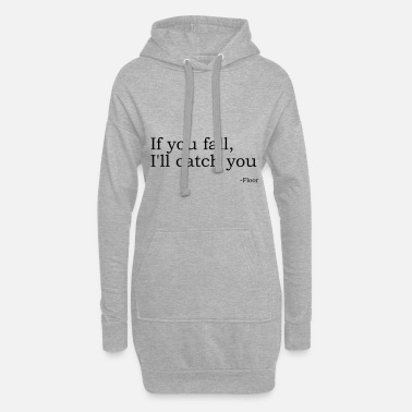 Floor is there for you - black font - Women's Hoodie Dress