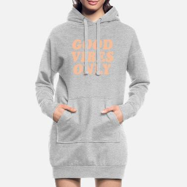 Good Vibes Good Vibes - Women's Hoodie Dress