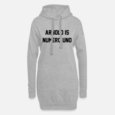 Uno Arnold Is Numero Uno - Women's Hoodie Dress