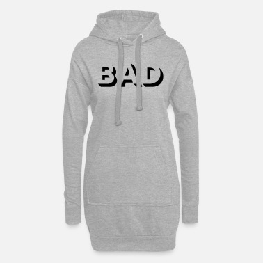 Bad BAD - Women's Hoodie Dress