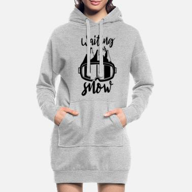 Affection Wait On Snow Skiing SkiS Skiers - Women's Hoodie Dress