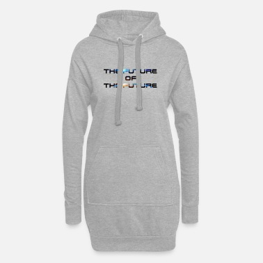 Future The Future Of The Future - Women's Hoodie Dress
