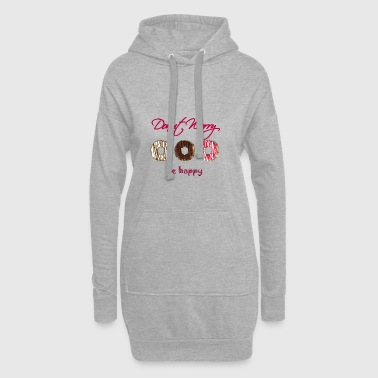 Donut worry be happy funny gift Dont worry - Hoodie Dress