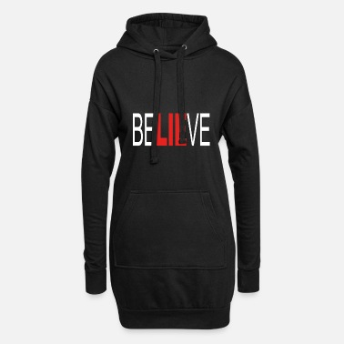 Believe Believe - Hoodie Dress