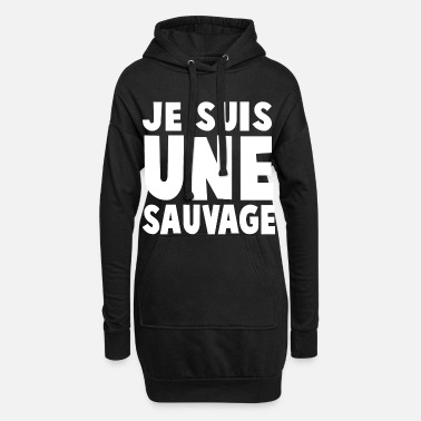 Sauvage JE SUIS UNE SAUVAGE - Robe sweat Femme