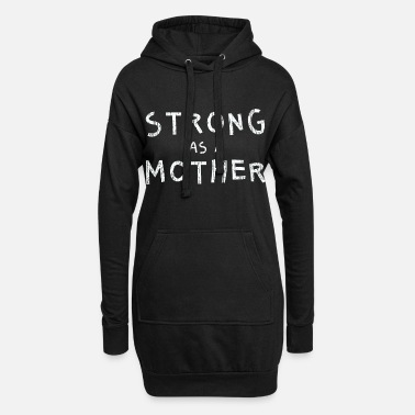 Mothers Day Mother's Day strong as a mother mom - Women's Hoodie Dress