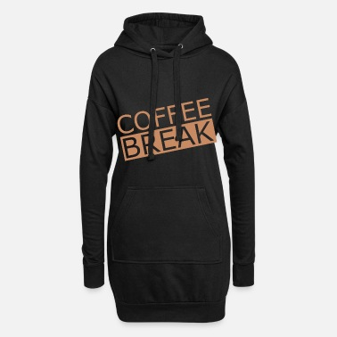 Break Coffee break Coffee break Coffee break - Women's Hoodie Dress