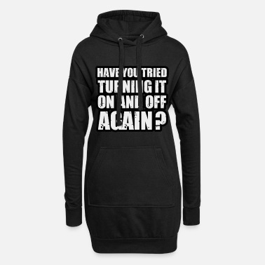 Fathers Day Have you tried turning it on and off again - Women's Hoodie Dress