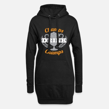 Champ Champs Drink Champs - Women's Hoodie Dress
