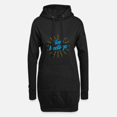 Meeting I love meetings meetings gift - Women's Hoodie Dress