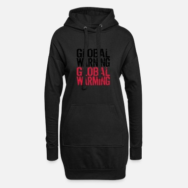 Global Global Warning - Global Warming - Women's Hoodie Dress