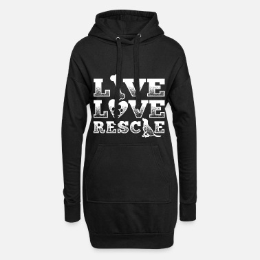 Rescue Rescue animal shirt abandoned dog Live love rescue - Women's Hoodie Dress
