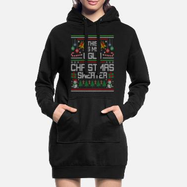 Ugly This Is My Ugly Christmas Sweater Xmas - Hoodie kjole dame