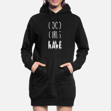 Trance Good Girls Rave Ladies Festival Party Techno DJ - Hoodie kjole dame
