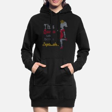 Was this queen was born in september - Robe sweat Femme