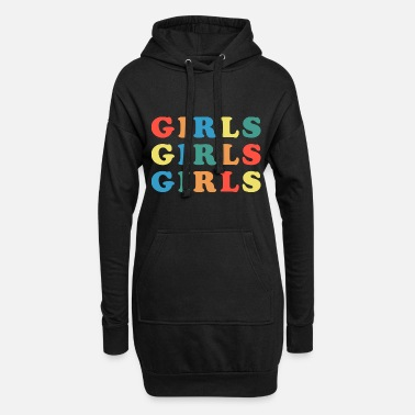 Girlie Girls Girls Girls Feminist Quote - Robe sweat Femme