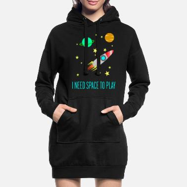 I Need Space To Play, Funny, For Kids, Gift idea, - Women's Hoodie Dress