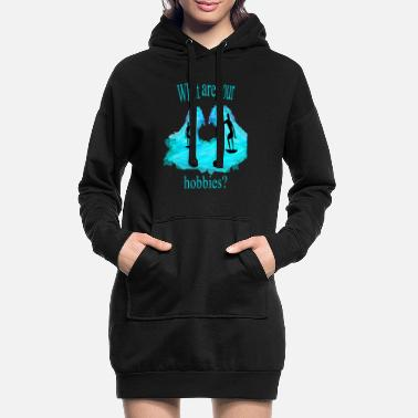 Loisirs Quels sont vos loisirs ? - Robe sweat Femme