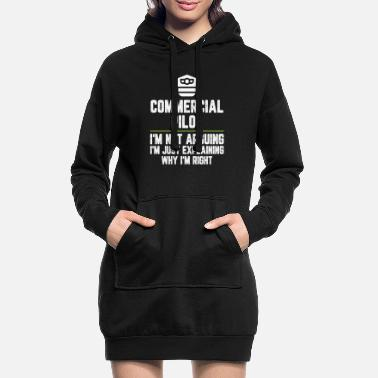 Womens Commercial pilot I'm Not Arguing I'm Just - Women's Hoodie Dress