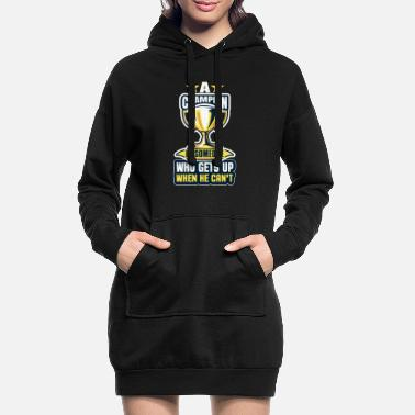 Lives Champion is someone who gets up when he can't - Women's Hoodie Dress