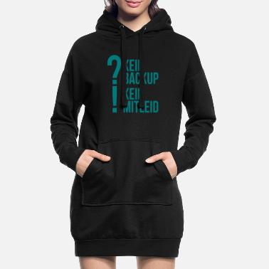 Spruchh kein backup Mitleid Computer Spruch statement IT - Frauen Hoodiekleid
