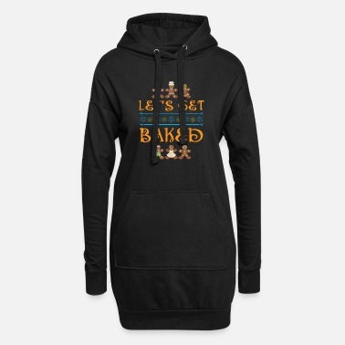 Let's Get Baked Shirt Christmas Ugly Sweater - Women's Hoodie Dress