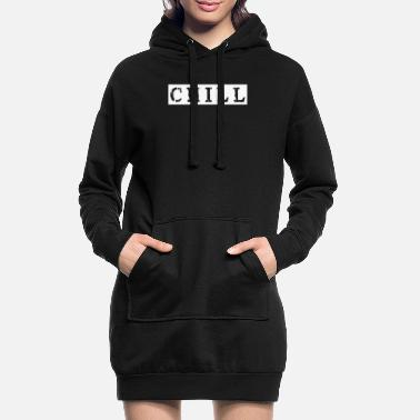 Chiller chill chill chill-out - Robe sweat Femme