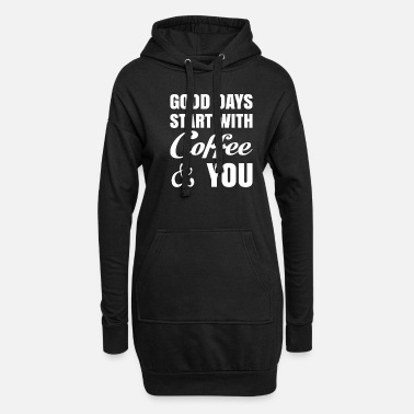 Kuchen Good days start with coffee Design Geschenkidee - Frauen Hoodiekleid