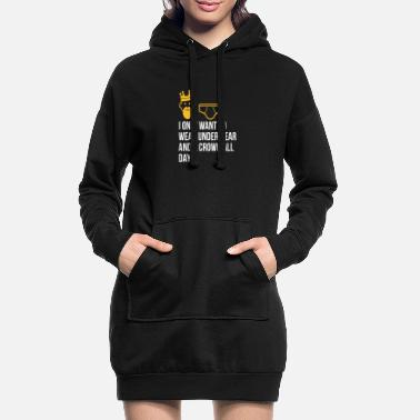 Unemployed Underwear I Only Want To Wear Underwear And A Crown - Women's Hoodie Dress