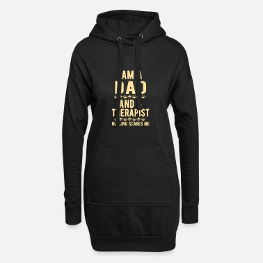 Suicidal Counselor Therapist Dad Therapist: Iam a Dad and a Therapist - Women's Hoodie Dress