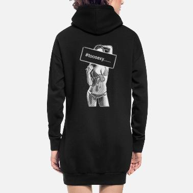 Toosexy to sexy girl 2reborn - Women's Hoodie Dress