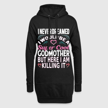Super Cool Godmother... - Hoodie Dress
