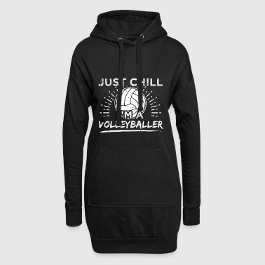 Funny Volleyball Player Shirt Just Chill - Hoodie Dress