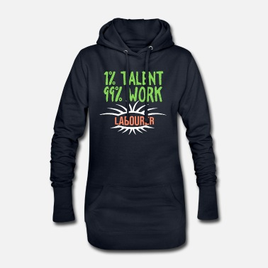 Happiness 1% talent 99% work worker - Women's Hoodie Dress